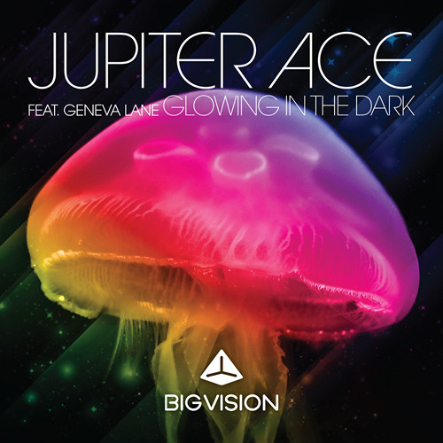 Jupiter Ace feat. Geneva Lane - Glowing in the Dark [Big Vision Records]