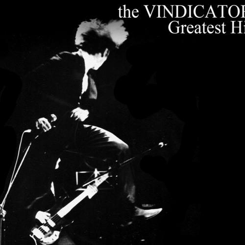The VINDICATORS - Greatest Hits