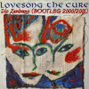 Dio Zambrano vs The Cure - Love Song (Bootleg Mix)