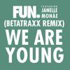We Are Young ft. Janelle Monae (Betatraxx Remix) Portada del disco