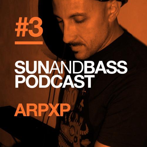 Sun And Bass Podcast #3 - arpxp