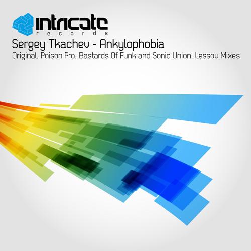 Sergey Tkachev - Ankylophobia (Lessov Remix)