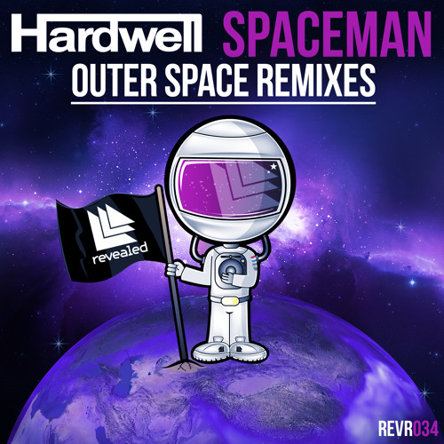 Hardwell- Spaceman (Outer Space Remixes) [OUT NOW]