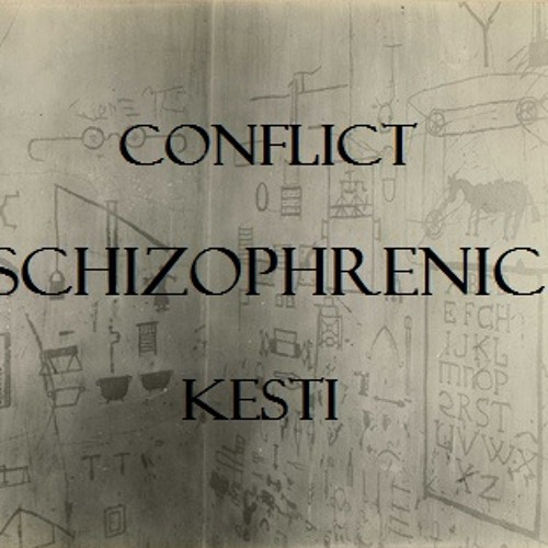 Schizophrenic (Produced by Kesti)