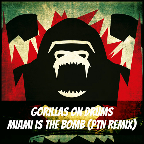 Gorillas On Drums - Miami Is The Bomb (PTN Remix) [CDR - FREE]