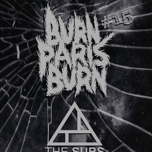 Burn Paris Burn # 15 - The SUBS