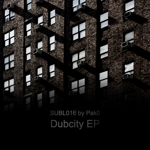 Pak0 - Dubcity EP (SUBL016) OUT NOW!