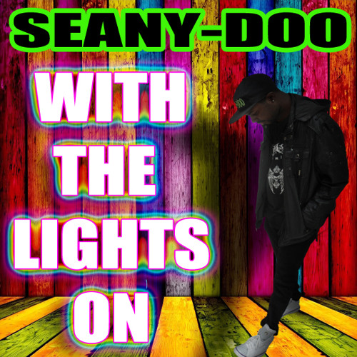 With The Lights On - Seany-Doo