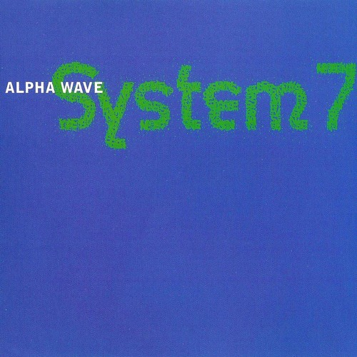 System 7: Alpha Wave (Plastikman Acid House Mix) (1995) BFLD25