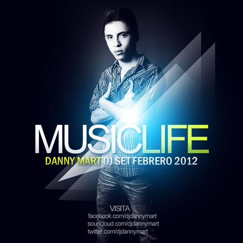DANNY MART Pres. MUSICLIFE (DJ SET FEBRERO 2012)