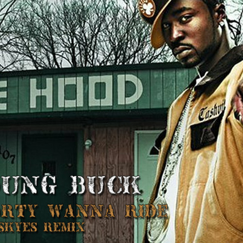 Young Buck - Shorty Wanna Ride (indaskyes Remix)