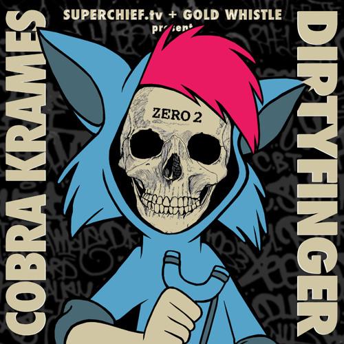 Superchief presents: Cobra Krames Vs Dirtyfinger, Zero2 Mixtape (2011) Free DL.
