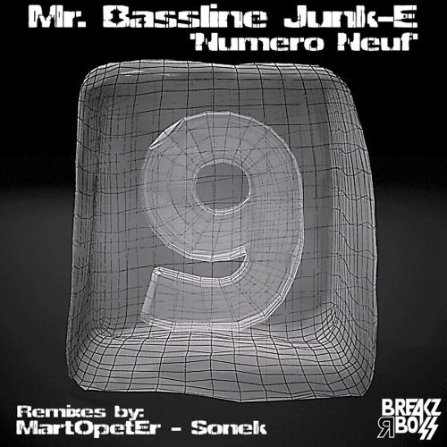 Mr. Bassline Junk-E - Numero Neuf (Helium Remix) [FREE TUNE] - NUMERO NEUF EP - OUT NOW