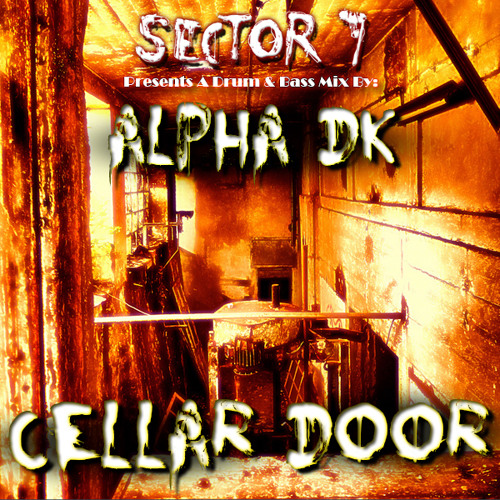 Sector 7 Presents: CELLAR DOOR by Alpha DK