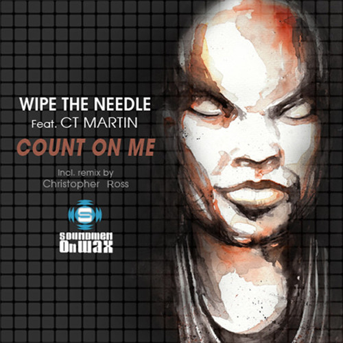 """Wipe The Needle feat CT Martin""""""""Count On Me**Cristopher Ross rmx"""