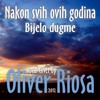 Oliver Riosa - Nakon svih ovih godina (Bijelo dugme)