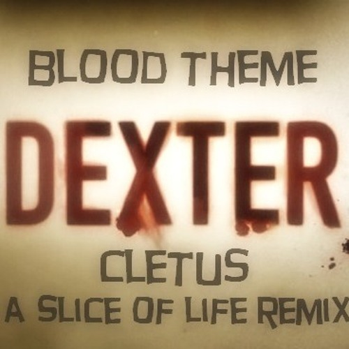 BLOOD THEME - CLETUS a slice of life REMIX