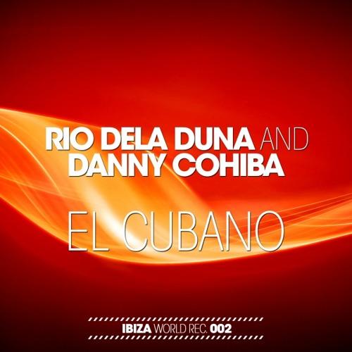 Rio Dela Duna & Dany Cohiba - El Cubano (Ian Osborn, Nicolas Francoual & Jeremy Reyes Remix)