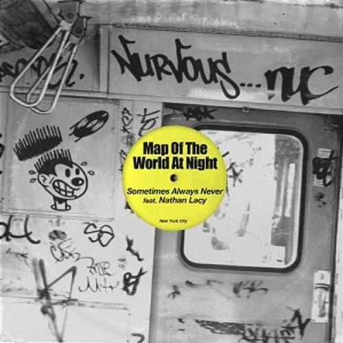 Map Of The World At Night  - Sometimes Always Never (Clinton Houlker Remix) - Nurvous Records