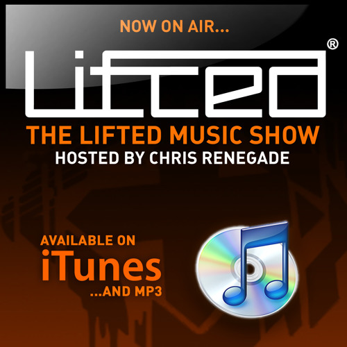 Lifted Music Show - hosted by Chris Renegade