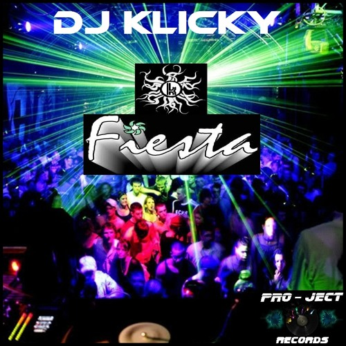 Dj Klicky-Fiesta(Original Mix)(Preview) (OUT NOW!!!... @ Pro-Ject Records)