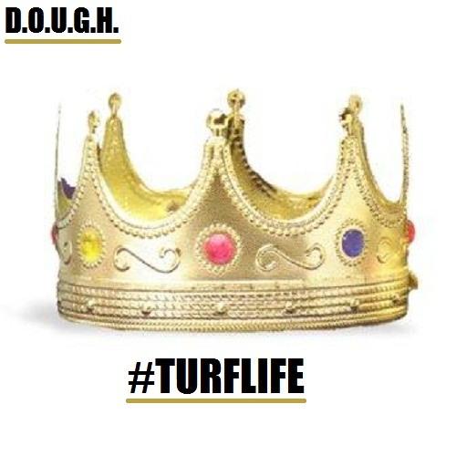 D.O.U.G.H. - #TURFLIFE prod. by @tunesnewerror
