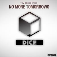 Tom Geiss & Eric G feat. Max C - No More Tomorrow (Alex Shaje & Luciano Vargas Remix)