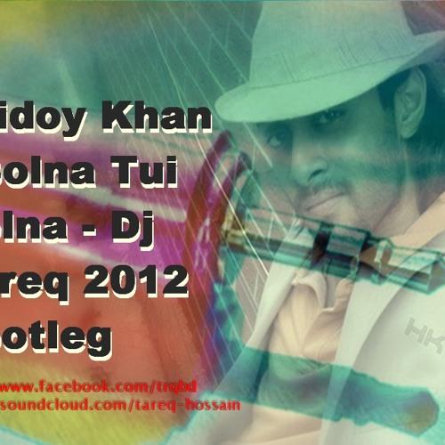 Hridoy Khan - Bolna Tui Bolna - Dj Tareq 2012 Bootleg