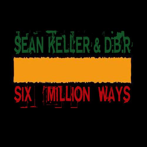 SEAN KELLER & DBR / SIX MILLION WAYS