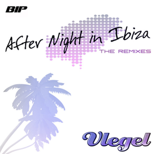 Vlegel-After Night In Ibiza (Sebastian Traaseth Remix)