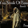 You Stink Of Fear (Intro)