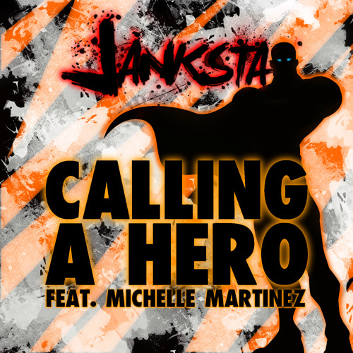 Janksta feat. Michelle Martinez - Calling a Hero (Original Mix)