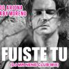 Ricardo Arjona - Fuiste tú feat. Gaby Moreno (DJ Mr Nene Club Mix) Portada del disco