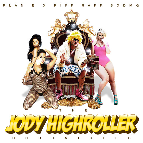 PLAN B X RIFF RAFF - THE JODY HIGHROLLER CHRONICLES