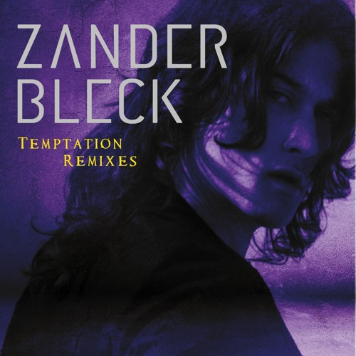 Zander Bleck - Temptation (SICK INDIVIDUALS REMIX) || Interscope Records