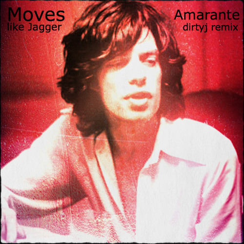 Moves Like Jagger - Amarante (dirtyj remix)