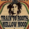 TRAIN TO ROOTS ls MELLOW MOOD - WAITING IN VAIN 2011