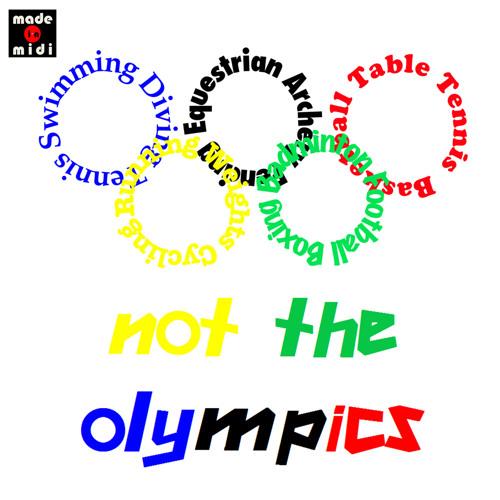Not the Olympics (2012)