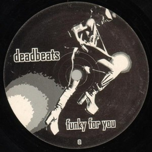 Deadbeats - Funky for you (Spacehopper Mix)