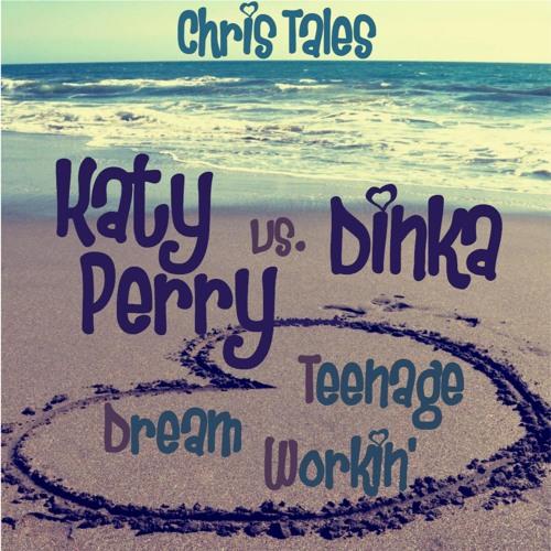 Katy Perry vs. Dinka - Teenage Dream Workin' (Chris Tales Mix)