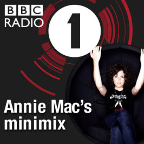 Minimix for Annie Mac on BBC Radio 1 (Tracklist in description)