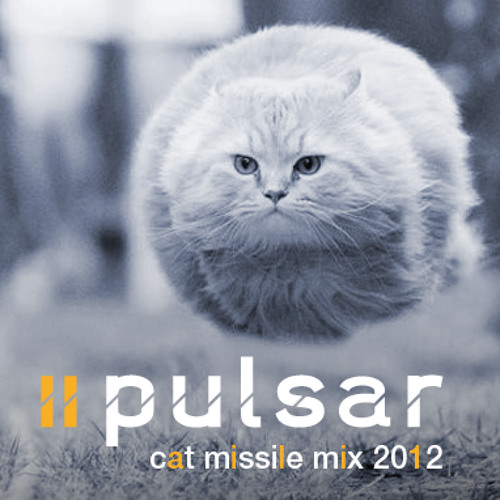 Pulsar - Cat Missile Mix 2012-04-29