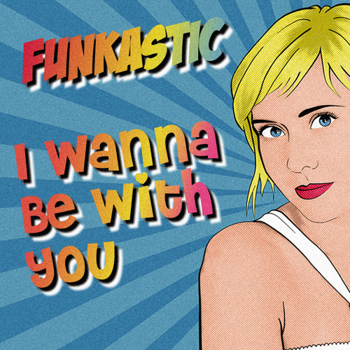Funkastic - I Wanna Be With You (Original Mix)