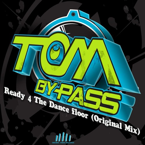 Tom Bypass - Ready 4 the Dance Floor (Original Mix )////NOW ON BEATPORT//// Decibel Vibes Record