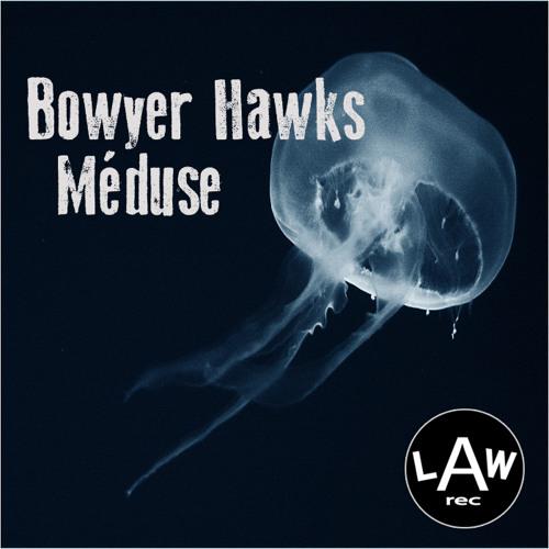 Bowyer Hawks - Méduse