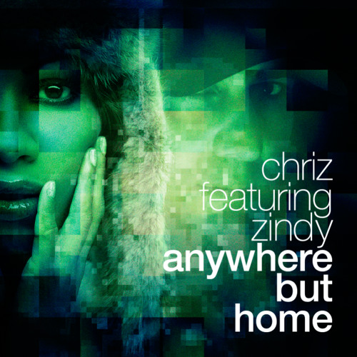 Chriz feat. Zindy - Anywhere But Home (Denz Remix) **PREVIEW**