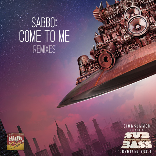 SaBBo :: Come To Me Remixes [OUT NOW]