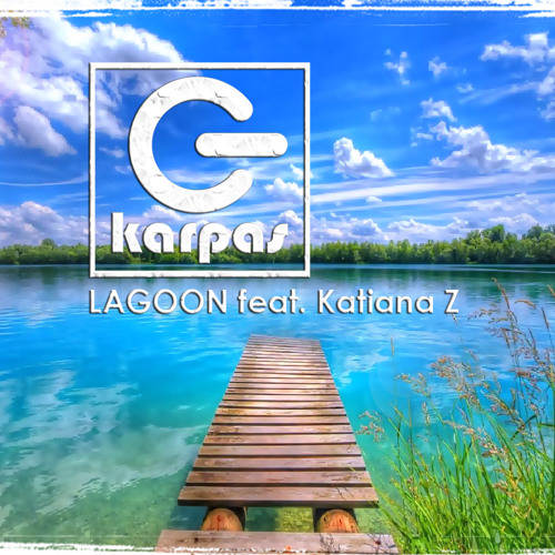 Chris Karpas - Lagoon feat. Katiana Z (Radio Edit) [Acuna Boys Productions]