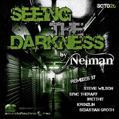 Nelman - Seeing the Darkness (BrettHit RmX) [SOUND OF TECHNO]