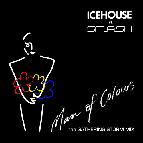 2011 - Man of Colours (gathering storm mix) - Icehouse vs Smash
